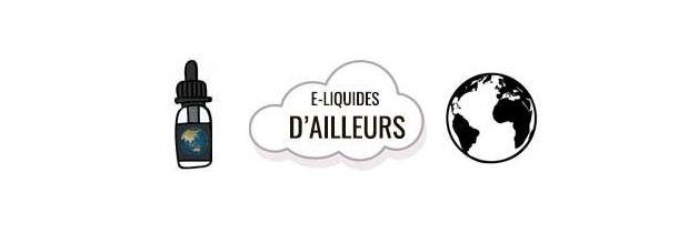 E-Liquides D'ailleurs 10 ml