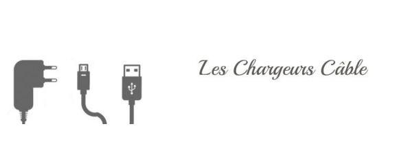 Chargeurs Câbles