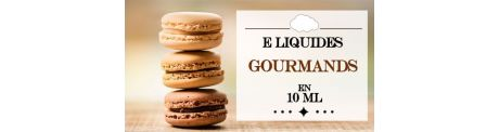 E-Liquides Gourmands 10 ml