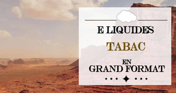 achat eliquide tabac grand format